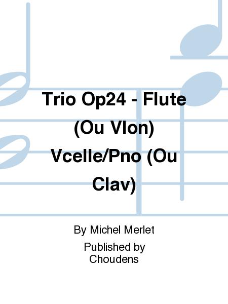 Trio Op24 - Flute (Ou Vlon) Vcelle/Pno (Ou Clav)
