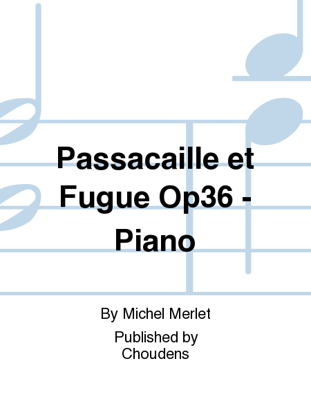 Passacaille et Fugue Op36 - Piano