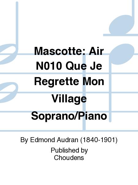 Mascotte: Air N010 Que Je Regrette Mon Village Soprano/Piano
