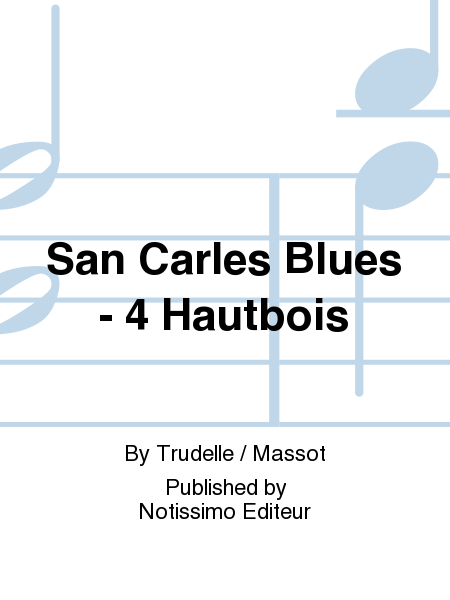 San Carles Blues - 4 Hautbois