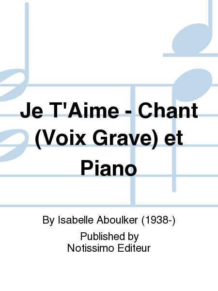 Je T'Aime - Chant (Voix Grave) et Piano