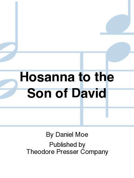 Hosanna to the Son of David