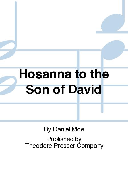 Hosanna To the Son of David