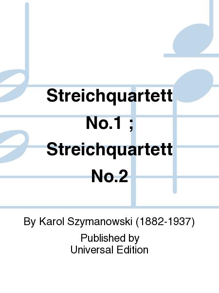 Streichquartett No.1 ; Streichquartett No.2