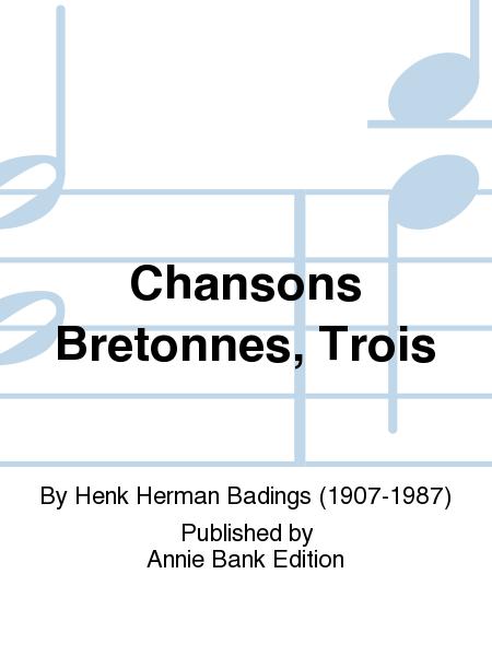 Chansons Bretonnes, Trois