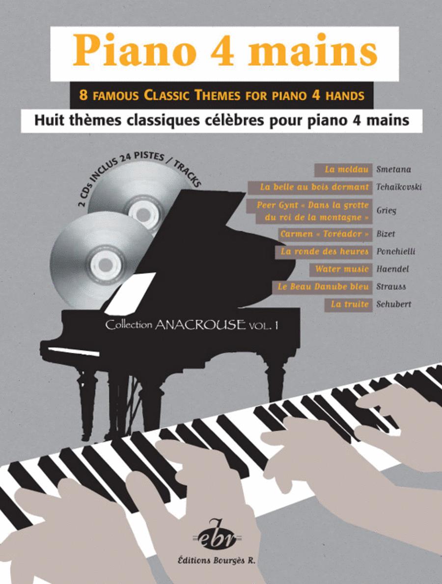 8 Themes classiques celebres pour Piano 4 Mains / Anacrouse Vol. 1 / 2 Cds