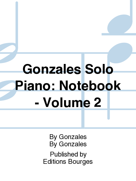 Gonzales Solo Piano: Notebook  - Volume 2