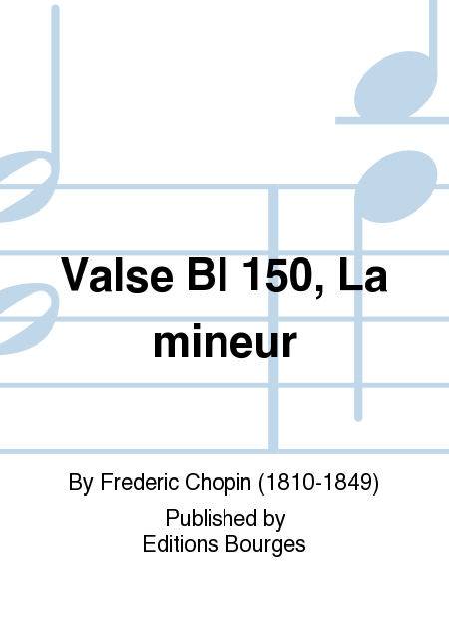 Valse BI 150, La mineur