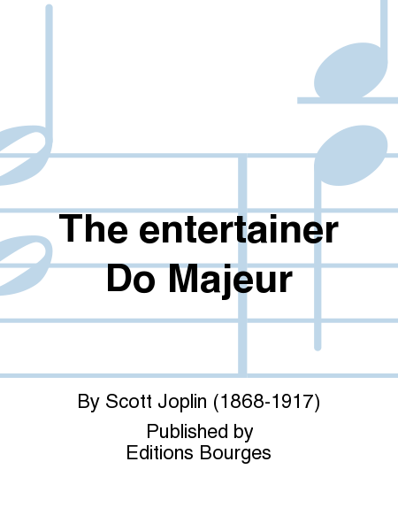 The entertainer Do Majeur