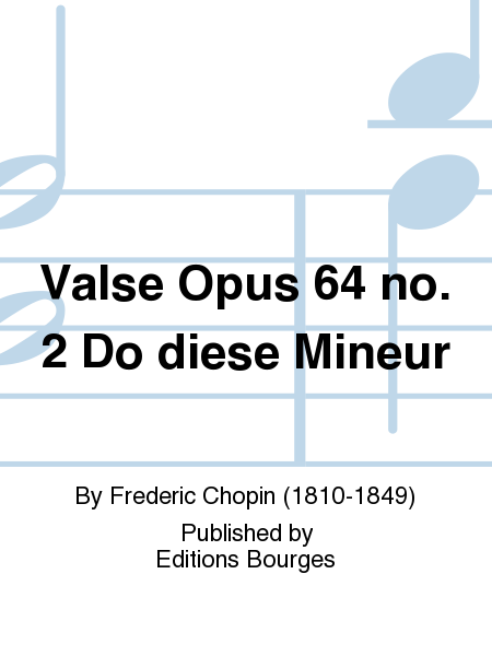Valse Opus 64 no. 2 Do diese Mineur