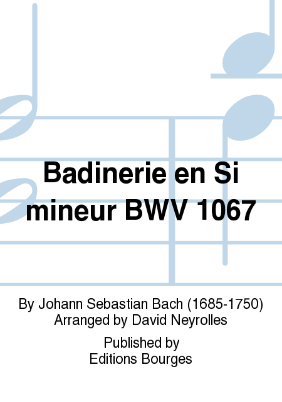Badinerie en Si mineur BWV 1067