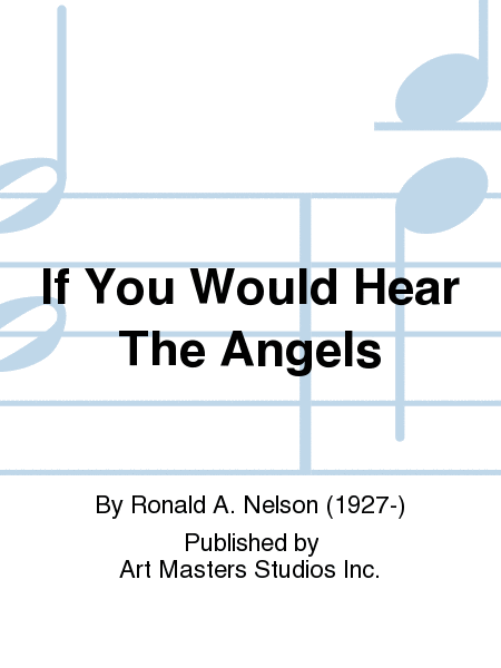 If You Would Hear The Angels