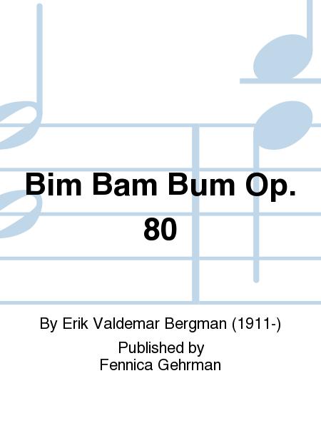 Bim Bam Bum Op. 80