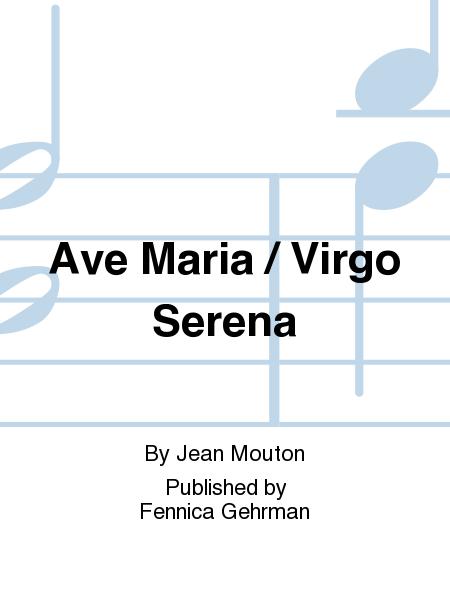 Ave Maria / Virgo Serena