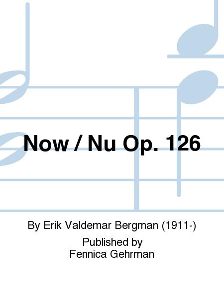 Now / Nu Op. 126