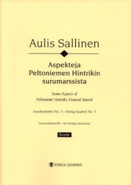 String Quartet No. 3 (Aspects of Peltoniemi Hintrik's Funeral March / Aspekteja Peltoniemen Hintrikin surumarssista)