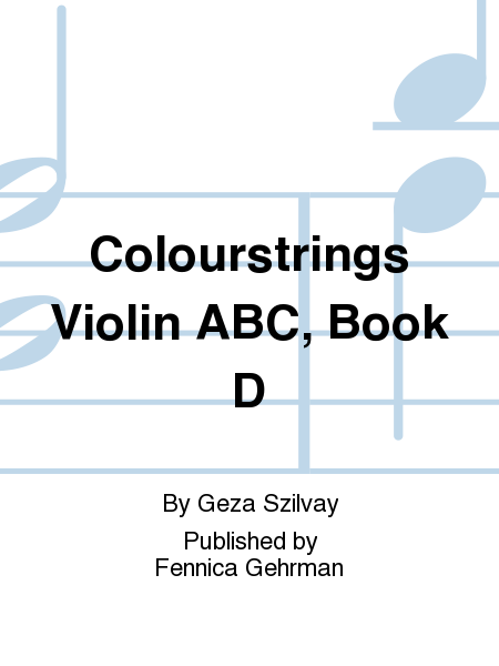 Colourstrings Violin ABC, Book D