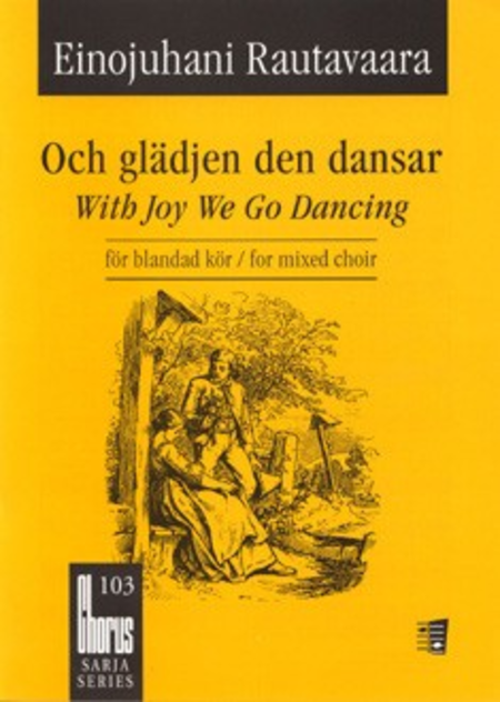 Och Gladjen Den Dansar / With Joy We Go Dancing