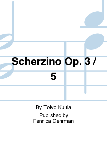 Scherzino Op. 3 / 5