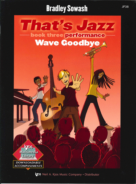 That's Jazz Performance. Book 3: Wave Goodbye