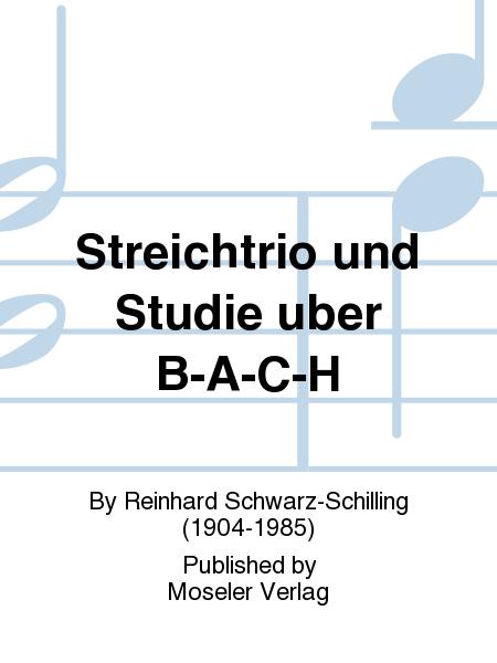 Streichtrio und Studie uber B-A-C-H