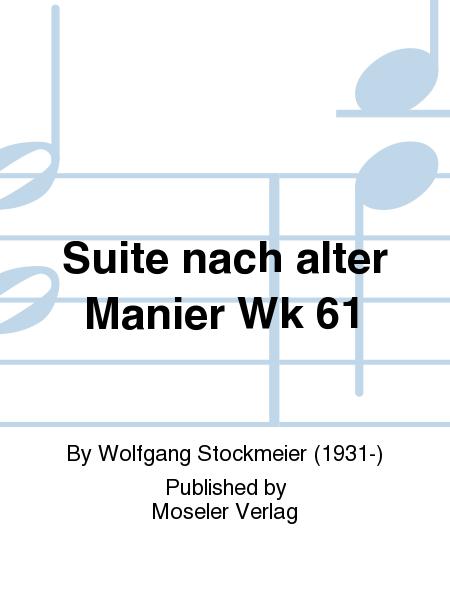 Suite nach alter Manier Wk 61