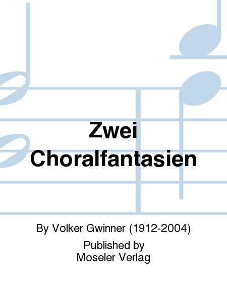 Zwei Choralfantasien