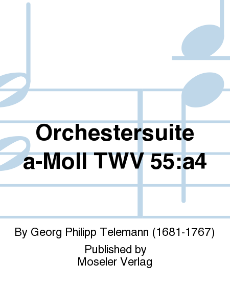 Orchestersuite a-Moll TWV 55:a4