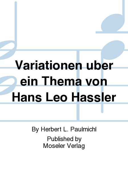 Variationen uber ein Thema von Hans Leo Hassler