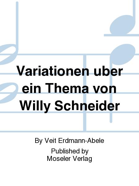 Variationen uber ein Thema von Willy Schneider
