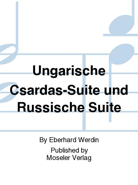 Ungarische Csardas-Suite und Russische Suite