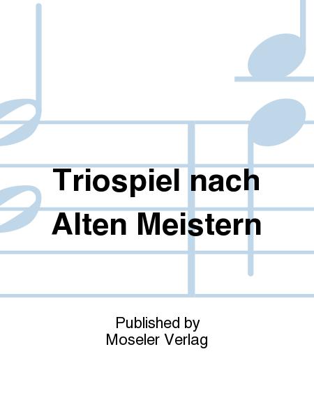 Triospiel nach Alten Meistern