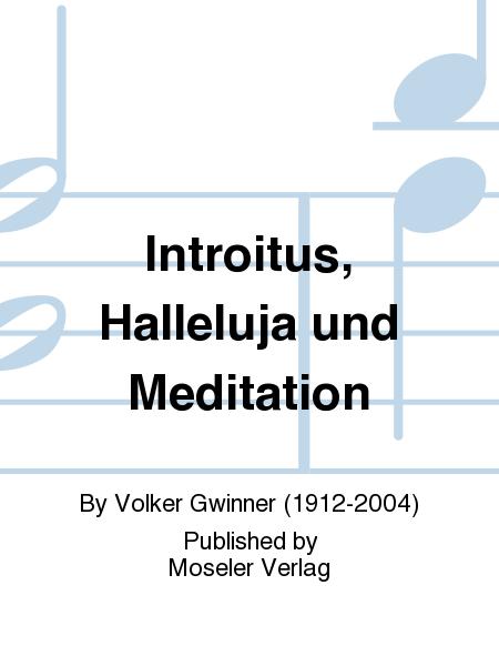 Introitus, Halleluja und Meditation