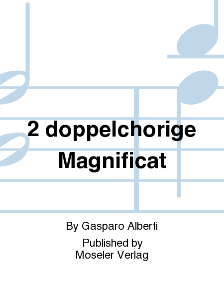 2 doppelchorige Magnificat