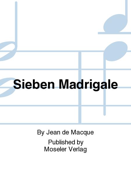 Sieben Madrigale