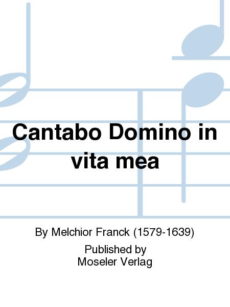 Cantabo Domino in vita mea