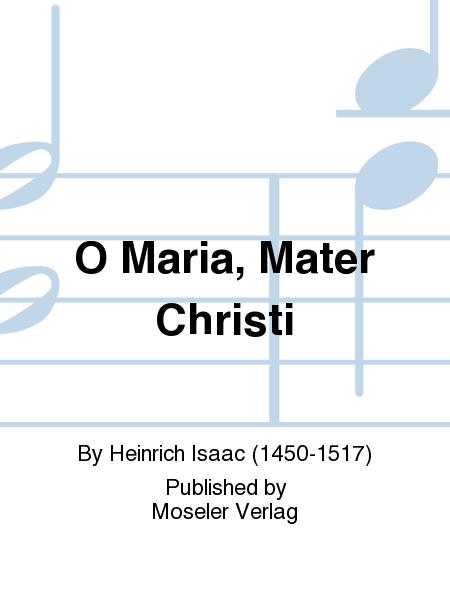 O Maria, Mater Christi