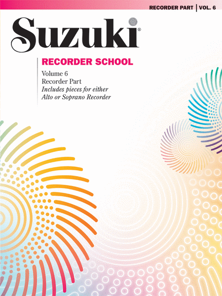 Suzuki Recorder School (Soprano and Alto Recorder), Volume 6