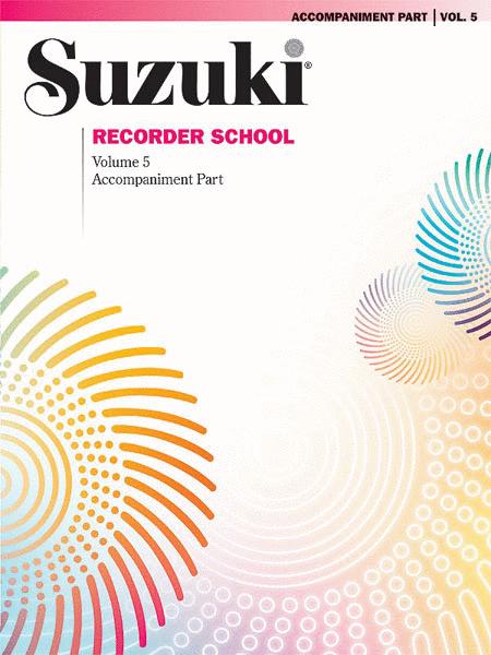 Suzuki Recorder School (Soprano and Alto Recorder), Volume 5