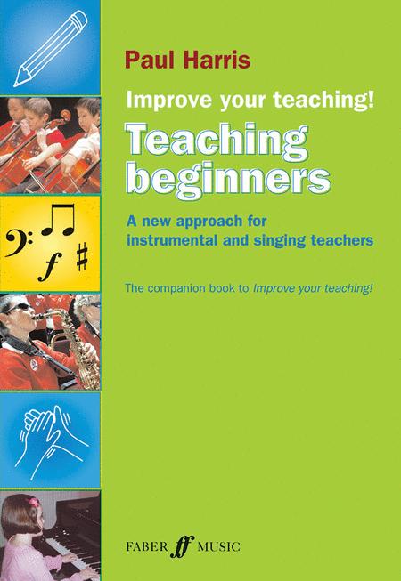 Improve Your Teaching -- Teaching Beginners