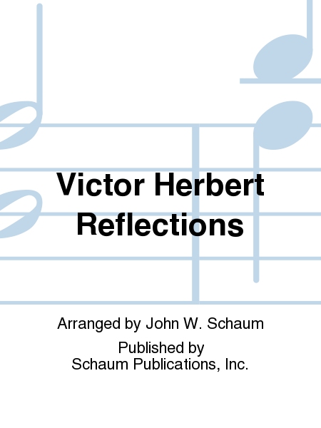 Victor Herbert Reflections