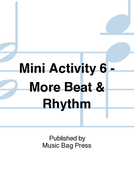Mini Activity 6 - More Beat & Rhythm