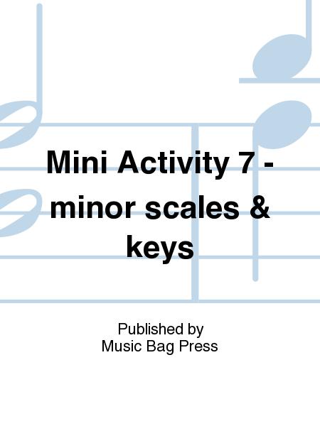 Mini Activity 7 - minor scales & keys