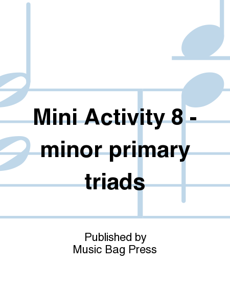 Mini Activity 8 - minor primary triads