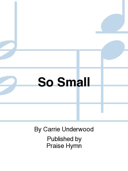 So Small