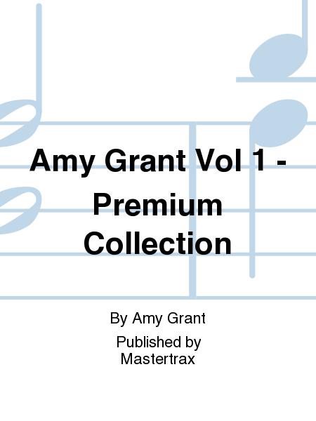 Amy Grant Vol 1 - Premium Collection