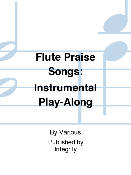 Flute Praise Songs: Instrumental Play-Along