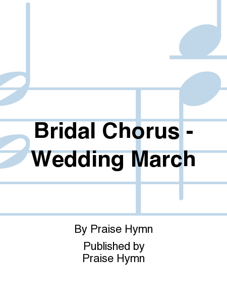 Bridal Chorus - Wedding March