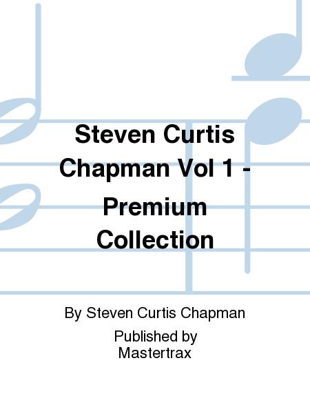 Steven Curtis Chapman Vol 1 - Premium Collection