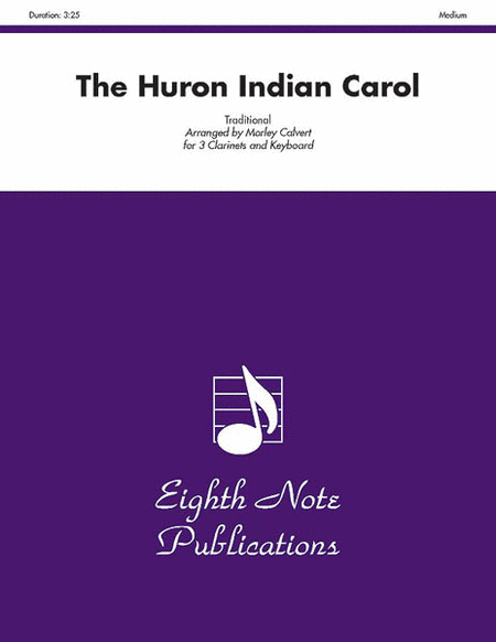 The Huron Indian Carol ('Twas in the Moon of Wintertime)